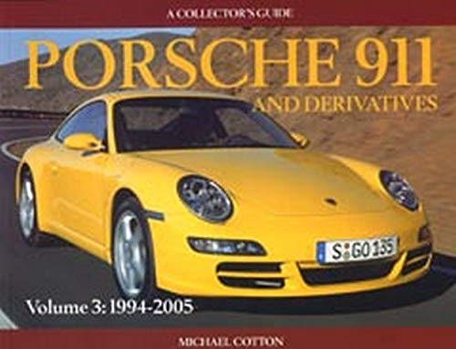 9781899870790: Porsche 911 and Derivatives, Volume 3: 1995-2005