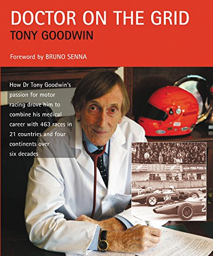 9781899870844: Doctor on the Grid: How Dr Tony Goodwin's Passion for Motor Racing Drove Him to Combine His Medical Career with 463 Race