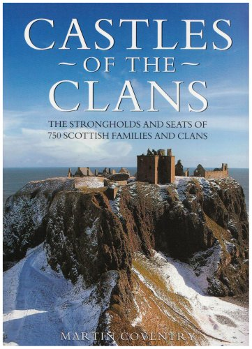 Castles of the Clans: The Strongholds and: Martin Coventry