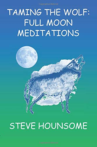 Taming the Wolf - Full Moon Meditations: Hounsome, Steve