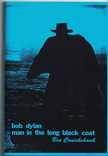 Bob Dylan: Man in the Long Black Coat: Cruikshank, Ben