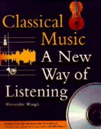 9781899883011: Classical Music: A New Way of Listening: Includes CD with 70 minutes of music