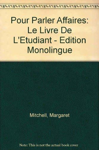 9781899888726: Pour Parler Affaires: Le Livre De L'Etudiant - Edition Monolingue