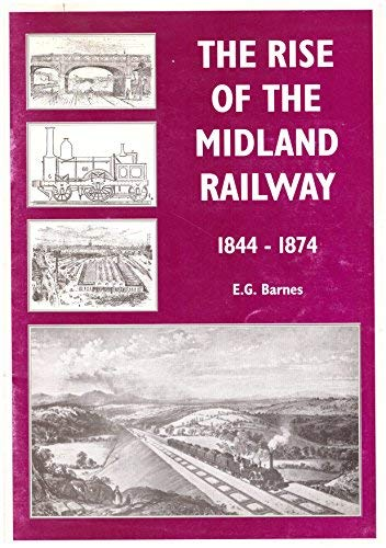 9781899890323: The Rise of the Midland Railway 1844-1874