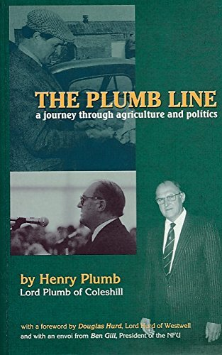 The Plumb Line: A Journey Through Agriculture and Politics: Plumb, Henry
