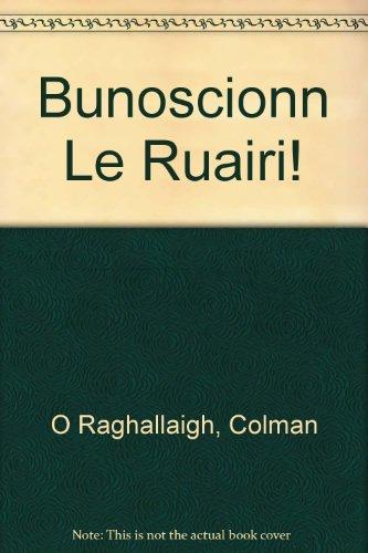 9781899922581: Bunoscionn Le Ruairi! (Irish Edition)