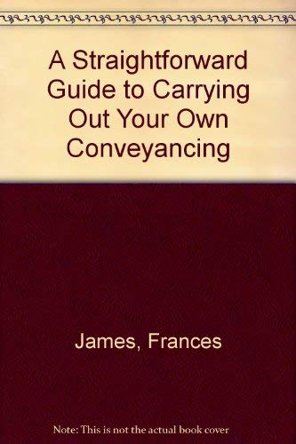 9781899924592: A Straightforward Guide to Carrying Out Your Own Conveyancing