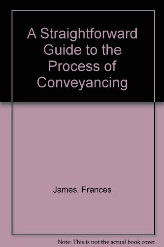 9781899924813: A Straightforward Guide to Carrying Out Your Own Conveyancing