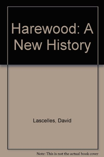 Harewood: A New History: David Lascelles, George
