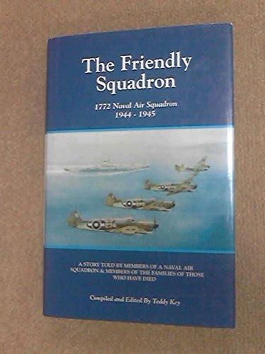 9781899955237: The Friendly Squadron: 1772 Naval Air Squadron 1944-45