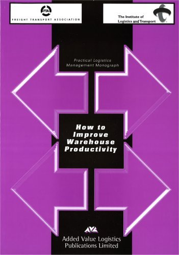 How to Improve Warehouse Productivity (Practical Logistics: Turnbull, Brian, Slater,