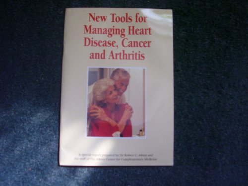 New Tools for Managing Heart Disease, Cancer and Arthritis (1899964460) by Atkins, Robert C.