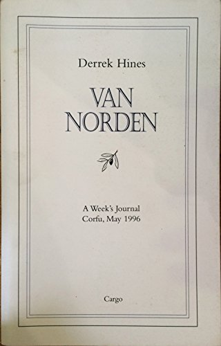 Van Norden (A Week s Journal, Corfu, May 1996): Derrek Hines.