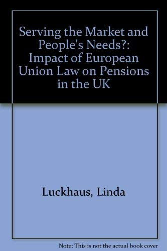 Serving the Market and People's Needs?: Impact: Luckhaus, Linda &