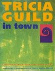 9781899988167: Tricia Guild in Town: Contemporary Design for Urban Living