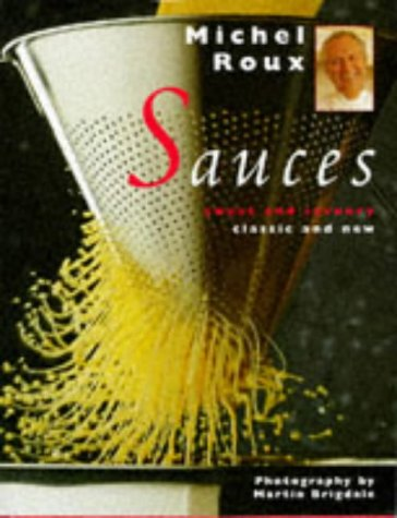 9781899988211: Sauces: Sweet and Savoury, Classic and New