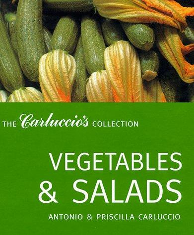 Vegetables and Salads (The Carluccio's Collection) (9781899988495) by Antonio; Priscilla Carluccio