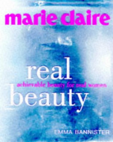 9781899988686: Marie Claire Real Beauty: Achievable beauty for real women