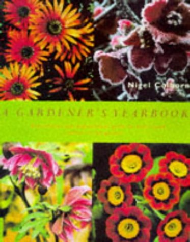 9781899988723: A Gardener's Yearbook: A practical and inspirational guide to year-round colour in the garden
