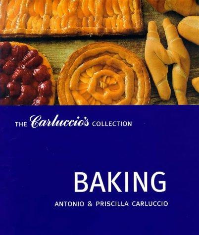 Baking (The Carluccio's Collection) (9781899988785) by Antonio; Priscilla Carluccio