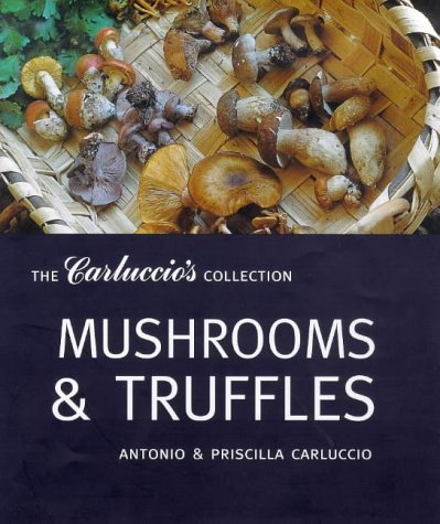 9781899988914: Mushrooms and Truffles Collection (The Carluccio's Collection)
