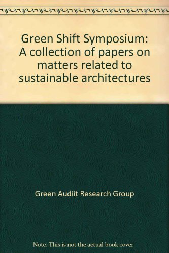 9781899999033: Green Shift Symposium: A collection of papers on matters related to sustainable architectures