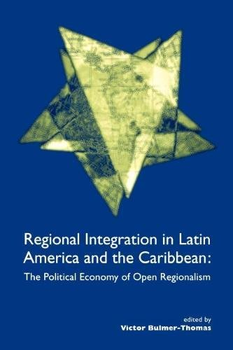 9781900039420: Regional Integration in Latin America and the Caribbean: The Political Economy of Open Regionalism