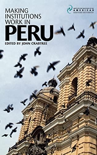 9781900039642: Making Institutions Work in Peru