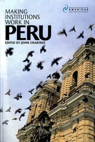 9781900039703: Making Institutions Work in Peru