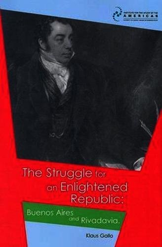The Struggle for an Enlightened Republic: Buenos: Klaus Gallo