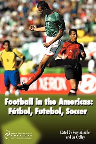 Football in the Americas: Futbol, Futebol, Soccer