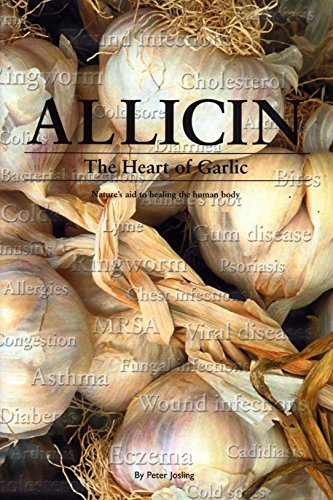 """9781900052108: ALLICIN """"The Heart of Garlic"""" Book, by Peter Josling, 163 pages, Learn HOW TO USE Allicin by Not Specified (2004-01-01)"""
