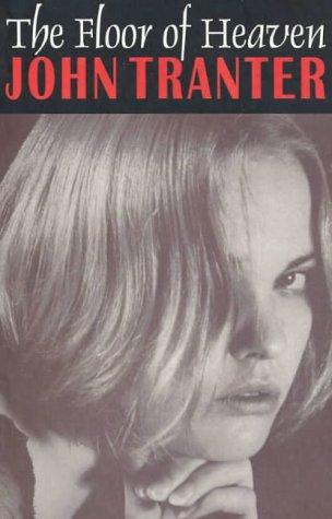 The Floor of Heaven: Tranter, John