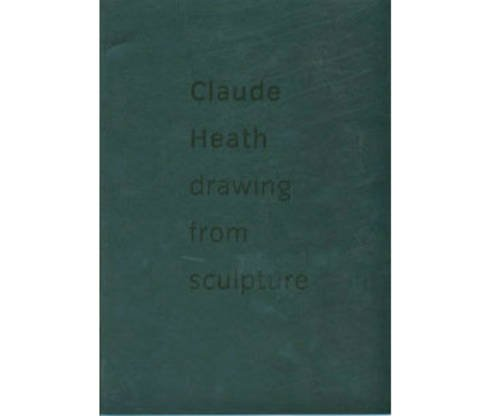 Drawing from Sculpture: Heath, Claude