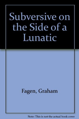 Subversive on the Side of a Lunatic: Fagen, Graham