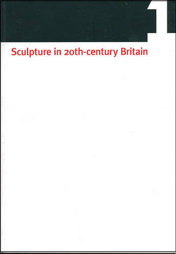 Sculpture in 20th-century Britain.: Curtis, Penelope.
