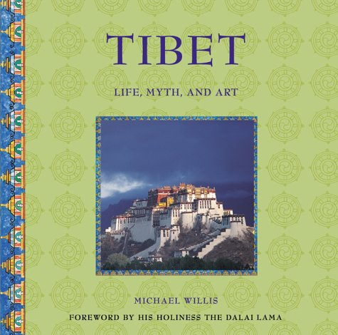 Tibet : Life, Myth, And Art: Willis, Michael