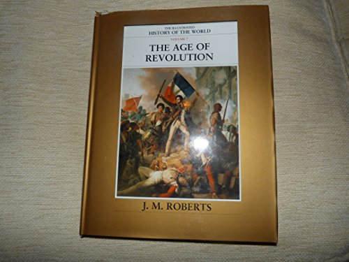 9781900131582: THE ILLUSTRATED HISTORY OF THE WORLD VOLUME 7 THE AGE OF REVOLUTION.