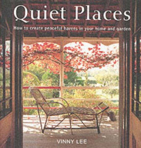 9781900131841: Quiet Places: How to Create Peaceful Havens in Your Home and Garden