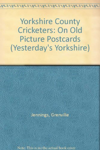 9781900138369: Yorkshire County Cricketers: On Old Picture Postcards (Yesterday's Yorkshire)