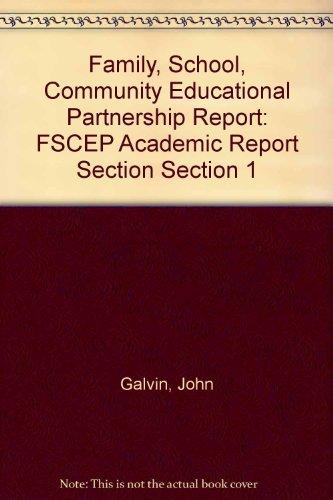 Family, School, Community Educational Partnership Report: FSCEP: Galvin, John, Higgins,