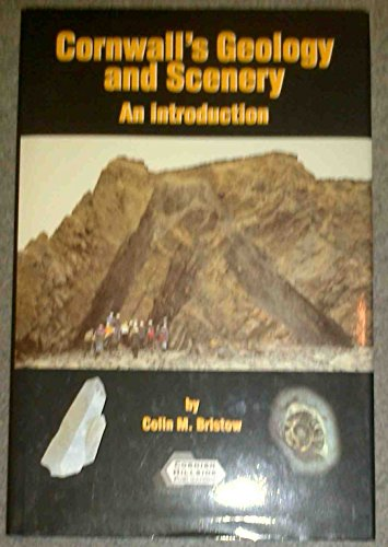 9781900147019: Cornwall's Geology and Scenery: An Introduction Covering Geological Concepts and the Geological History of the County with Emphasis on Scenery and Minerals