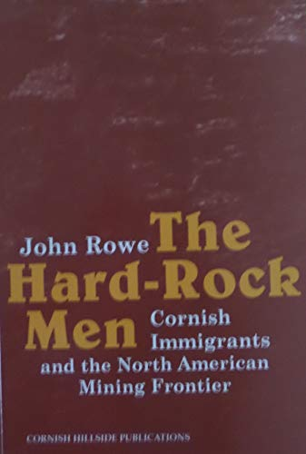 9781900147354: The Hard-rock Men: Cornish Immigrants and the North American Mining Frontier