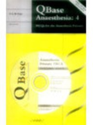 9781900151986: QBase Anaesthesia: Volume 4, MCQs for the Anaesthesia Primary: MCQs for the Anaesthesia Primary Vol 4
