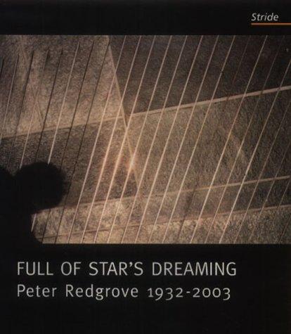 Full of Star's Dreaming: Peter Redgrove 1932-2003 (1900152193) by LOYDELL Rupert, PEARCE Brian Louis, MOTION Andrew, PORTER Peter, et FLINT Rose