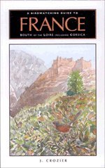 9781900159364: A Birdwatching Guide to France South of the Loire Including Corsica