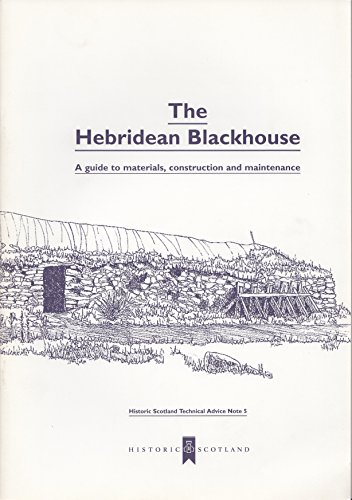9781900168168: A Hebridean Blackhouse: A Guide to Materials, Construction and Maintenance (Technical Advice Note)