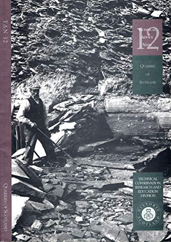 9781900168472: Quarries of Scotland: An Illustrated Guide to Scottish Geology and Stone Working Methods Based on the British Geological Survey Photographic Archive ... (Historic Scotland Technical Advice Note)