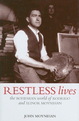 9781900178440: Restless Lives: The Bohemian World of Rodrigo & Elinor Moyniham