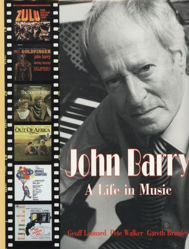 John Barry A Life in music: Leonard/Walker/Bramley: